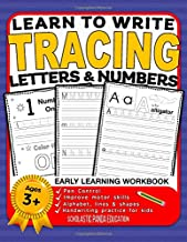 Learn to Write Tracing Letters & Numbers, Early Learning Workbook, Ages 3 4 5: Handwriting Practice Workbook for Kids with Pen Control, Alphabet, ... Activities (Kids coloring activity books)