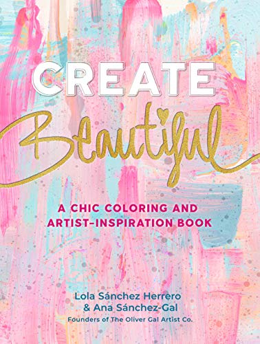 Create Beautiful: A Chic Coloring and Artist-Inspiration Book