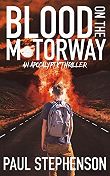 Blood on the Motorway: Book one of the apocalyptic British horror trilogy by [Paul Stephenson]