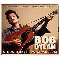 Studs Terkel's Wax Museum by Bob Dylan (2011-05-01)
