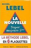 La méthode Lebel en 6 plaquettes - La nouvelle super majeure cinquième