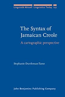 The Syntax of Jamaican Creole: A cartographic perspective (Linguistik Aktuell/Linguistics Today)
