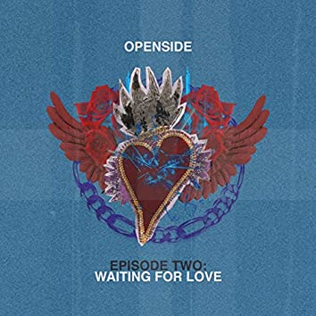Episode Two: Waiting For Love