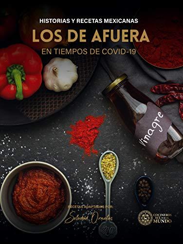 Los de Afuera en tiempos de Covid-19: Historias y Recetas Mexicanas (Spanish Edition)