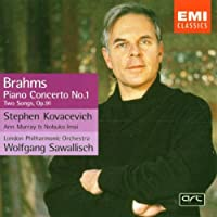 Brahms: Piano Concerto 1 / Two Songs Op. 91