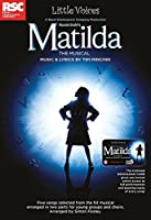 Matilda the Musical: Includes Downloadable Audio (Little Voices Collection)