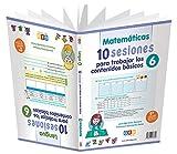 10 Sesiones para trabajar Contenidos básicos 6: Refuerzo en lengua y matemáticas | 6º Primaria (Niños de 11 a 12 años)