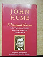 Personal Views: Politics, Peace and Reconciliation in Ireland