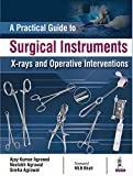 A Practical Guide to Surgical Instruments: X-Rays and Operative Interventions