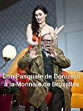 Don Pasquale by Donizetti at La Monnaie Brussels