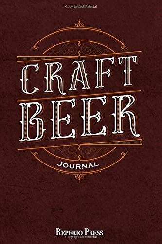 Craft Beer Journal: A Journal for Every Homebrewer and Craft Beer Lover to Review and Record Favorite Handcrafted Beers, Lager, Pale Ale, Brown Ale ... Book and Diary for all Beer Tasting Lovers.
