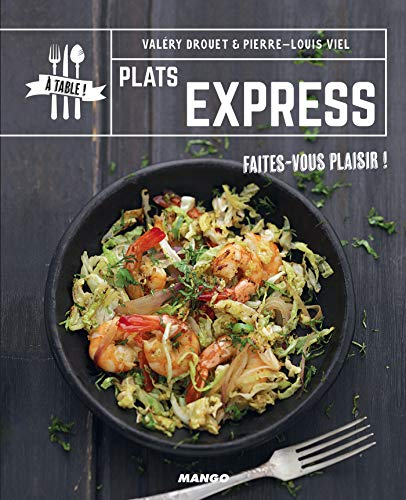 Plats express (A table !) (French Edition)