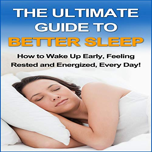 The Ultimate Guide to Better Sleep     How to Wake Up Early Feeling Rested and Energized, Every Day! (Easy Health, Book 2)              By:                                                                                                                                 Donelle Hargrave                               Narrated by:                                                                                                                                 Dean Eby                      Length: 29 mins     Not rated yet     Overall 0.0
