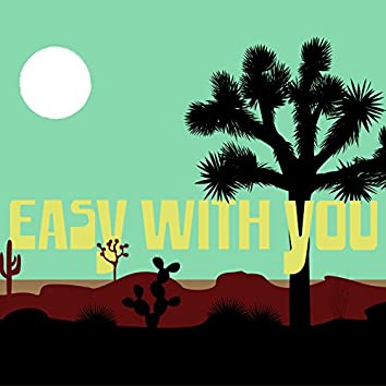 Easy with You