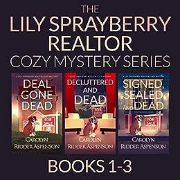 The Lily Sprayberry Cozy Mystery Series Books 1-3 (Lily Sprayberry Realtor Books Book 1) by [Carolyn Ridder Aspenson]