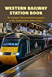 Western Railway Station Book: The Greatest Transportation Company In The Southeastern United States: Railway Train (English Edition)