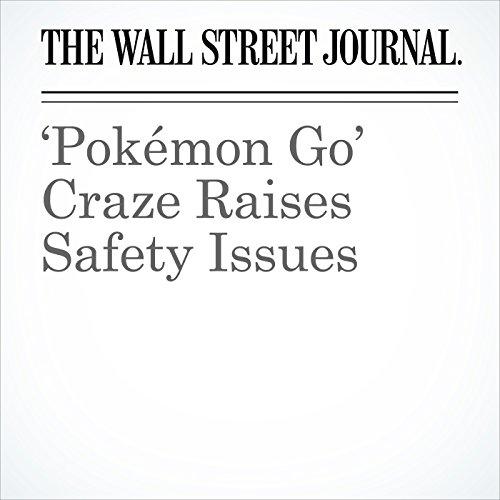 'Pokémon Go' Craze Raises Safety Issues audiobook cover art