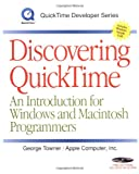 Discovering QuickTime: An Introduction for Windows and Macintosh Programmers (QuickTime Developer Series)