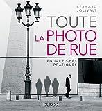 Toute la photo de rue : en 101 fiches pratiques (Hors Collection)