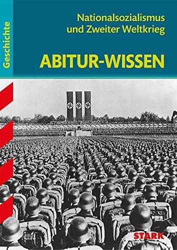 STARK Abitur-Wissen - Geschichte Nationalsozialismus und Zweiter Weltkrieg