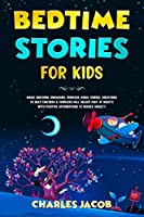 Bedtime Stories for Kids: Magic Unicorns, Dinosaurs, Princess, Kings, Fairies, Creatures to Help Children & Toddlers Fall Asleep Fast at Night's with Positive Affirmations to Reduce Anxiety