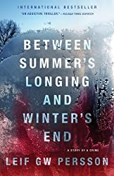 Books Set in Sweden: Between Summer's Longing and Winter's End by Leif G.W. Persson. sweden books, swedish novels, sweden literature, sweden fiction, swedish authors, best books set in sweden, popular books set in sweden, books about sweden, sweden reading challenge, sweden reading list, stockholm books, gothenburg books, malmo books, sweden packing list, sweden travel, sweden history, sweden travel books, sweden books to read, books to read before going to sweden, novels set in sweden, books to read about sweden