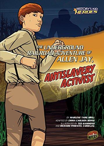 The Underground Railroad Adventure of Allen Jay, Antislavery Activist (History's Kid Heroes) (English Edition)