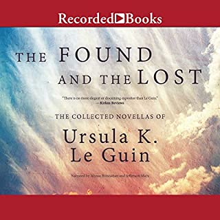 The Found and the Lost     The Collected Novellas of Ursula K. Le Guin              Written by:                                                                                                                                 Ursula K. Le Guin                               Narrated by:                                                                                                                                 Alyssa Bresnahan,                                                                                        Jefferson Mays                      Length: 34 hrs and 3 mins     6 ratings     Overall 4.5