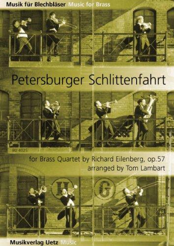 Petersburger Schlittenfahrt op. 57 für Blechbläserquartett / For Brass Quartet (Partitur und Stimmen) (Musik für Blechbläser)
