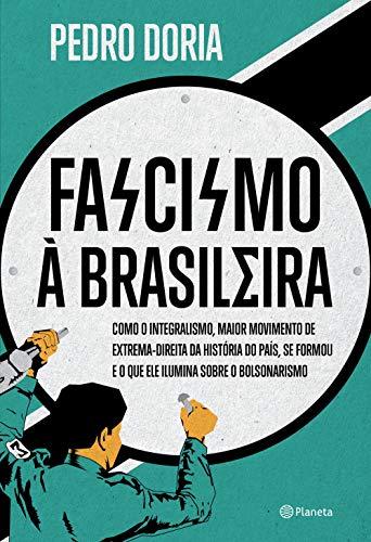 Fascismo à brasileira: Como o integralismo, maior movimento de extrema-direita da história do país, se formou e o que ele ilumina sobre o bolsonarismo