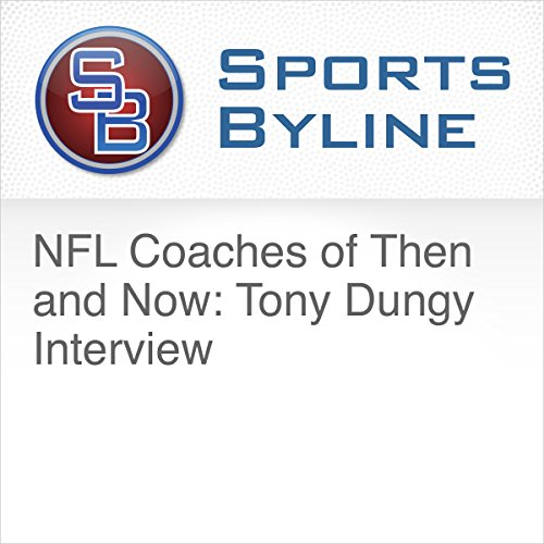NFL Coaches of Then and Now: Tony Dungy Interview audiobook cover art