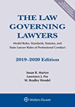 The Law Governing Lawyers: Model Rules, Standards, Statutes, and State Lawyer Rules of Professional Conduct, 2019-2020 (Supplements)