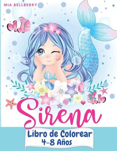 Sirena Libro de Colorear 4-8 años: Gran libro para colorear y actividades para niños con lindas sirenas / 40 páginas únicas para colorear / Pretty ... coloring Book Boys & Girls for Ages 4-8