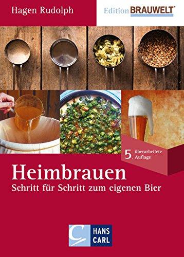 Heimbrauen: Schritt für Schritt zum eigenen Bier (Edition BRAUWELT)