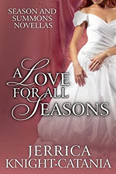 A Love for all Seasons (A Collection of Regency Novellas) by [Jerrica Knight-Catania]