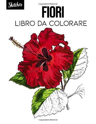 Fiori Libro da colorare: illustrazione botanica, fiori da colorare, fiori ad acquerelli, schizzi floreali