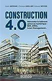 Construction 4.0 - BIM, DfMA, Lean Management...: Reinventer le bâtiment grâce au numérique : BIM, DfMA, Lean Management...