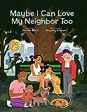 Maybe I Can Love My Neighbor Too