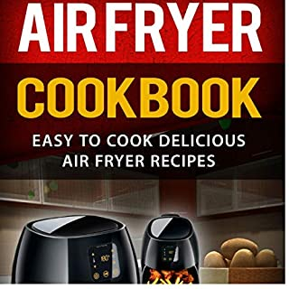 Air Fryer Cookbook: Easy to Cook Delicious Air Fryer Recipes cover art