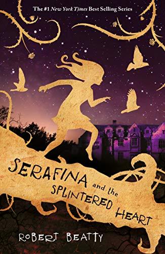 Serafina and the Splintered Heart (The Serafina Series) (English Edition)