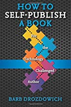 How to Self-Publish a Book: For the Technology Challenged Author