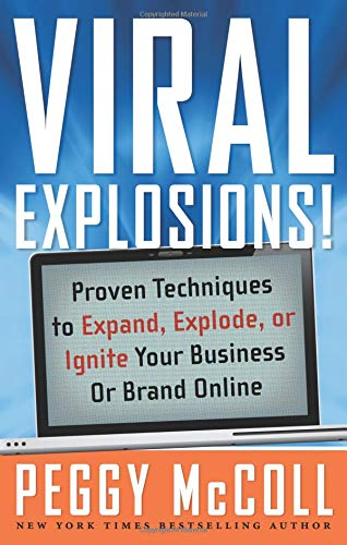 Image of Viral Explosions!: Proven Techniques to Expand, Explode, or Ignite Your Business or Brand Online