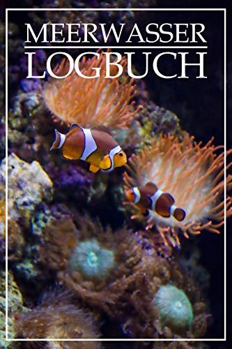 Meerwasser Logbuch: Logbuch | Clownfisch Motiv | 120 Seiten für die wichtigsten Werte