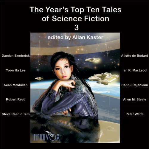 The Year's Top Ten Tales of Science Fiction 3                   By:                                                                                                                                 Damien Broderick,                                                                                        Yoon Ha Lee,                                                                                        Ian R MacLeod,                   and others                          Narrated by:                                                                                                                                 Tom Dheere,                                                                                        Nicola Barber,                                                                                        Kate Baker,                   and others                 Length: 8 hrs and 16 mins     26 ratings     Overall 3.7