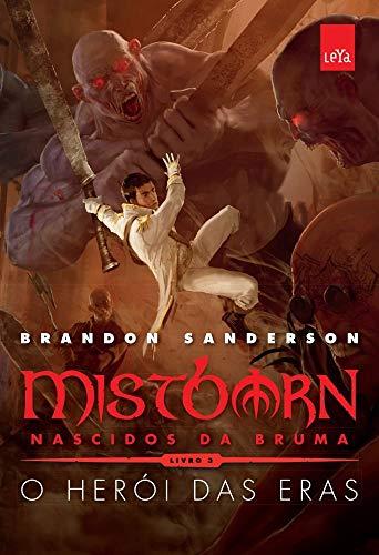 Mistborn Primeira Era - O heróis das eras (vol. 3)