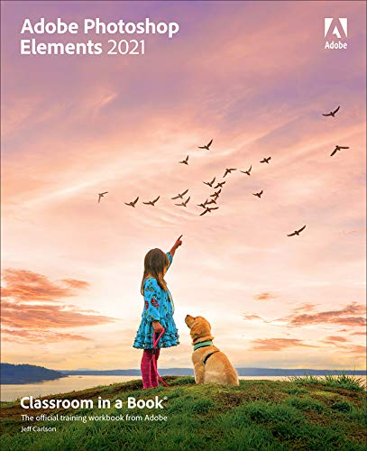 Adobe Photoshop Elements 2021: Classroom in a Book