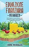 Educazione Finanziaria per Ragazzi: Una simpatica storia di formiche per insegnare ai ragazzi come sviluppare l'intelligenza finanziaria