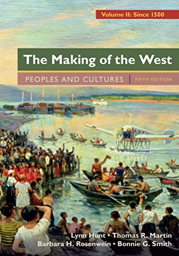 The Making Of The West Volume 2 Since 1500 Peoples And Cultures