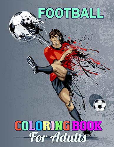 Football Coloring Book for Adults: Amazing Football Coloring Book of High Quality Images of Football Elements! for Football Fans