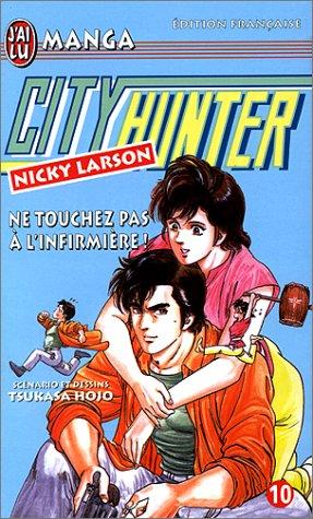 City Hunter (Nicky Larson), tome 10 : Ne touchez pas à l'infirmière !
